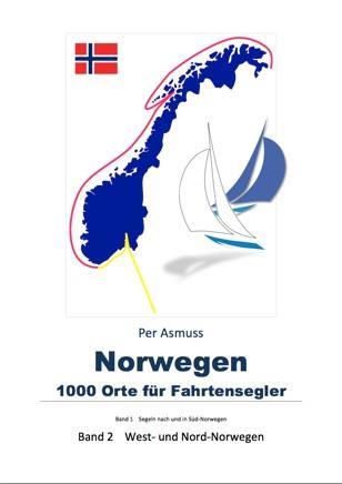 Norwegen - 1000 Orte für Fahrtensegler Band III West-Norwegen