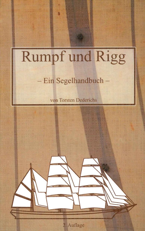 Rumpf und Rigg - ein Segelhandbuch