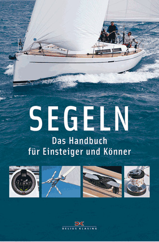 Segeln - Das Handbuch für Einsteiger und Könner