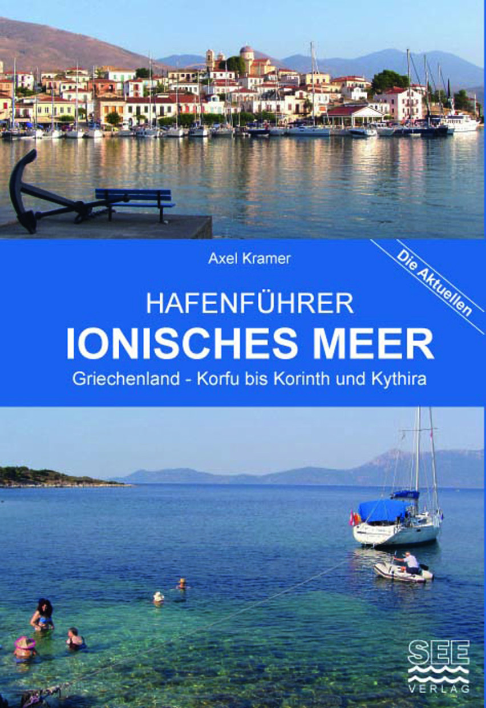 Hafenführer IONISCHES MEER - Griechenland, Korfu bis Korinth und Kythira