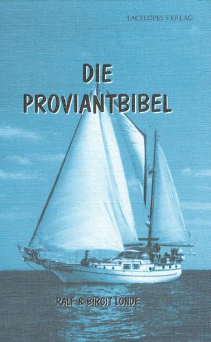 Die Proviantbibel - ein Ratgeber für alle maritimen Ernährungsfragen