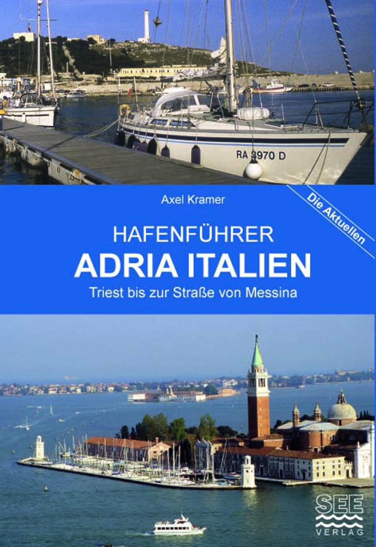 Hafenführer ADRIA ITALIEN -Triest bis zur Straße von Messina