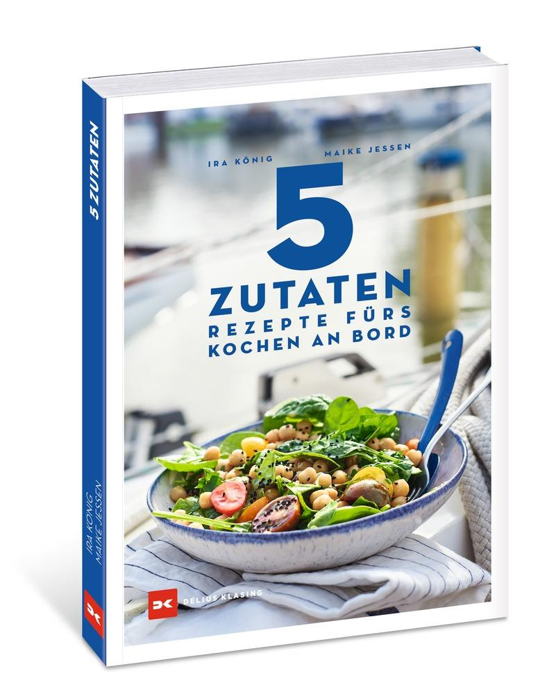 5 Zutaten - Rezepte fürs Kochen an Bord