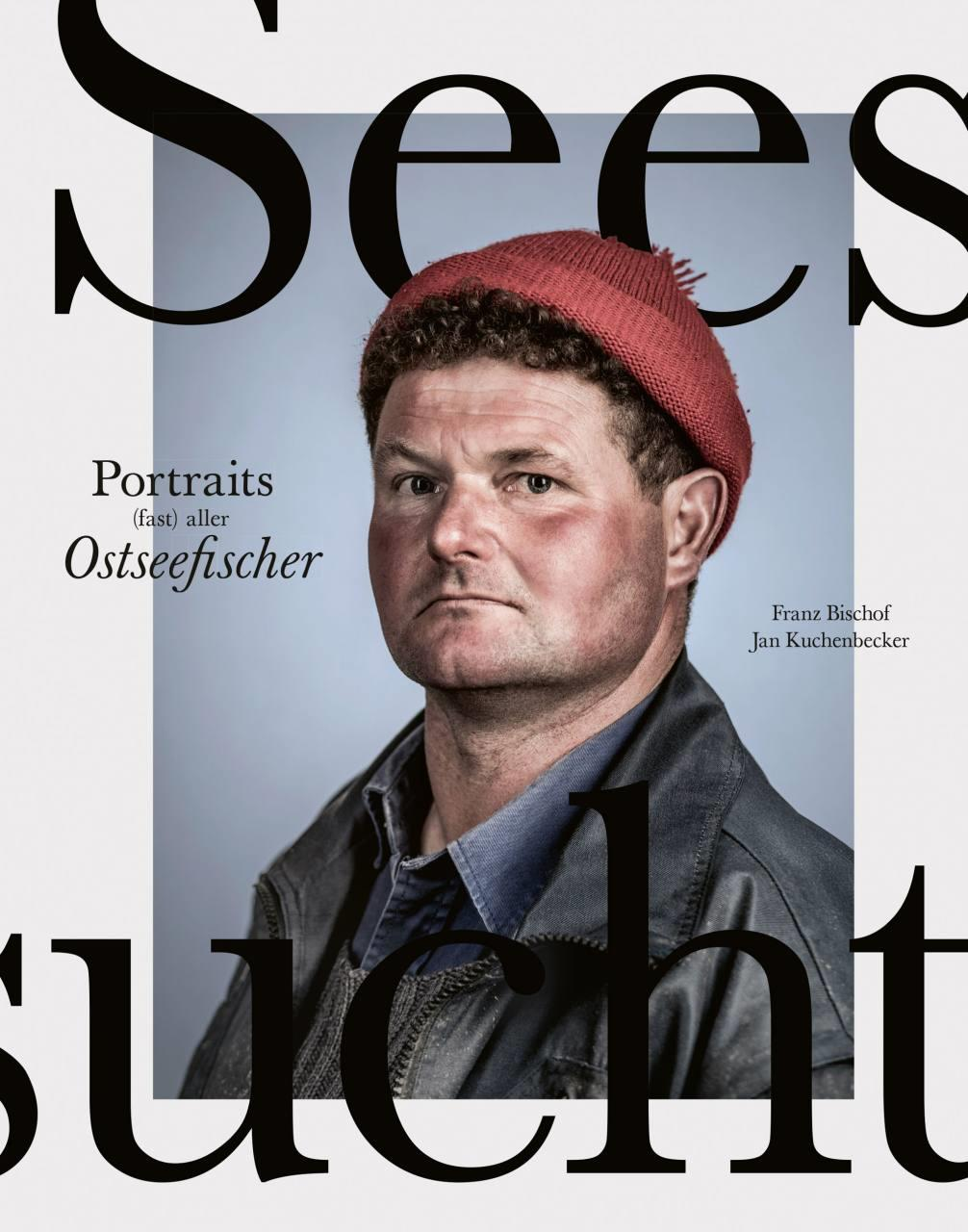 Seesucht - Portraits (fast) aller Ostseefischer