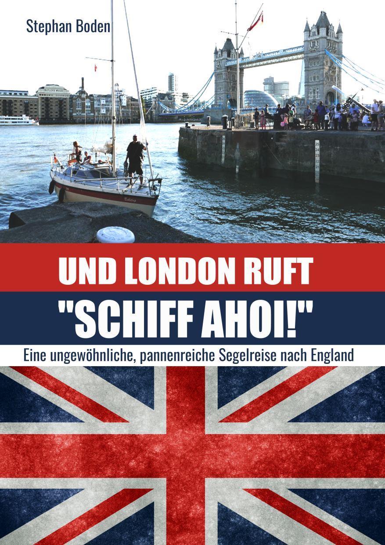 """Und London ruft: """"SCHIFF AHOI"""""""