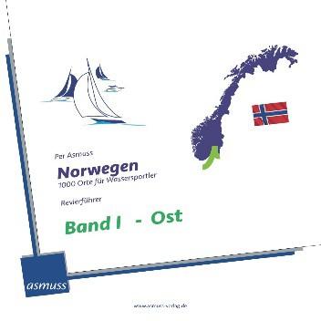 Norwegen - 1000 Orte für Fahrtensegler Band I - Ost