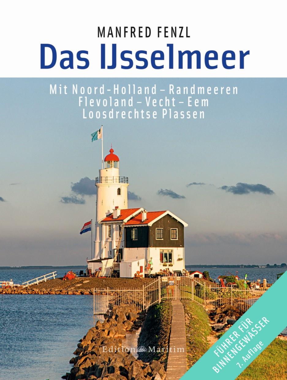 Das Ijsselmeer - Mit Noord-Holland - Randmeeren, Flevoland - Vecht - Eem, Loosdrechtse Plassen