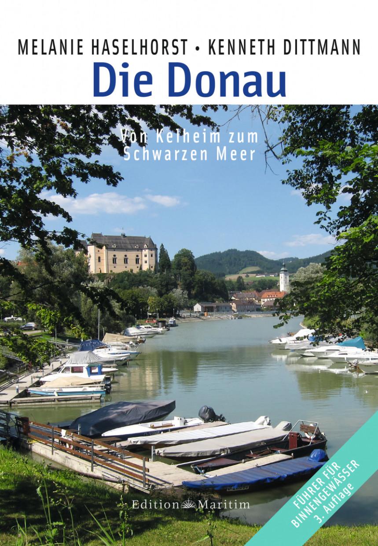 Die Donau - Von Kehlheim zum Schwarzen Meer
