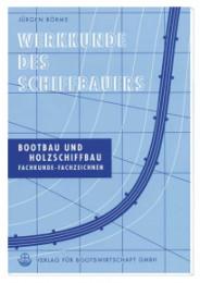 Werkkunde des Schiffbauers/Bootbau und Holzschiffbau
