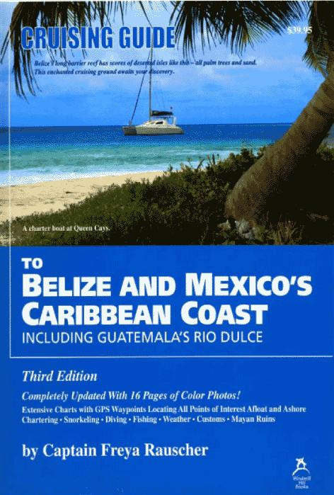 Cruising Guide Belize & Mexico's Caribbean Coast