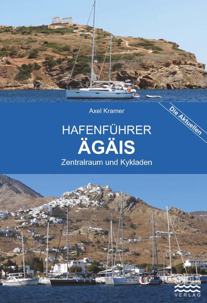 Hafenführer ÄGÄIS - Griechenland, Zentralraum und Kykladen