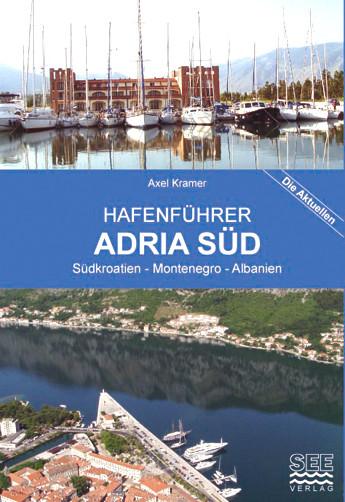Hafenführer ADRIA SÜD - Südkroatien, Montenegro, Albanien