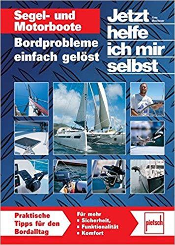 Segel- und Motorboote: Bordprobleme einfach gelöst