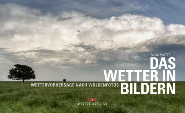 Das Wetter in Bildern - Wettervorhersage nach Wolkenfotos