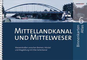Binnenkarten Atlas 6 - Mittellandkanal und Mittelweser