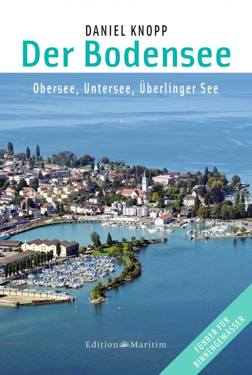 Der Bodensee. Obersee, Untersee, Überlinger See