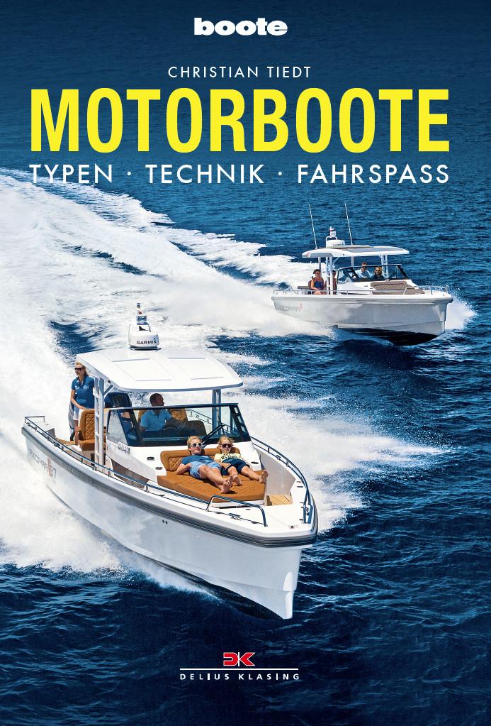 Motorboote - Typen, Technik, Fahrspaß