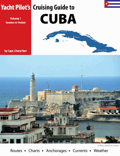Cruising Guide to Cuba - Vol.1, Varadero to Trinidad