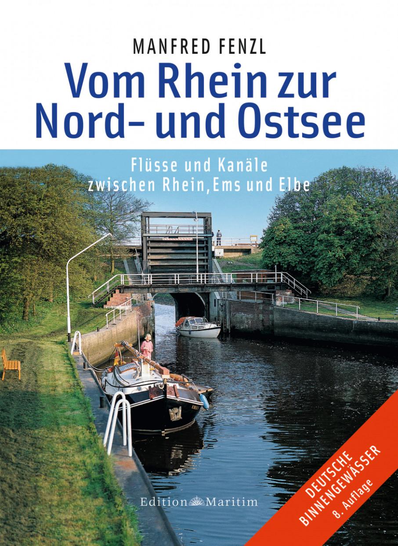Vom Rhein zur Nord- und Ostsee - Flüsse und Kanäle zwischen Rhein, Ems und Elbe