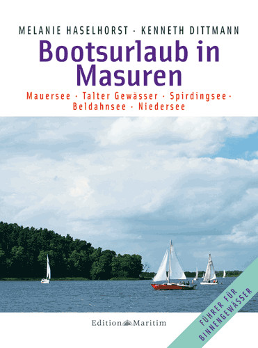 Bootsurlaub in Masuren - Mauersee • Talter Gewässer • Spirdingsee • Beldahnsee • Niedersee