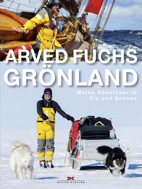 Grönland - Meine Abenteuer in Eis und Schnee